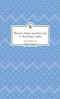 Women, peace, and security in Northeast India /