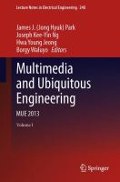 Multimedia and ubiquitous engineering [electronic resource] : MUE 2013