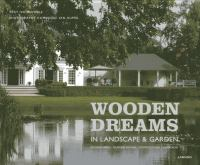 Wooden dreams : in landscape & garden : poolhouses, garden-rooms, guesthouses, carports