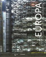 Europa : European Council and Council of the European Union : history of the new headquarters 2005-2013 : Philippe Samyn, architect and engineer