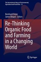 Re-Thinking Organic Food and Farming in a Changing World [electronic resource]
