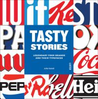 Tasty stories : legendary food brands and their typefaces