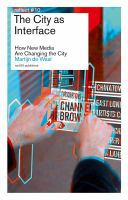 The city as interface : how digital media are changing the city