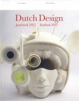 Dutch design. Yearbook 2013 / Jaarboek 2013.