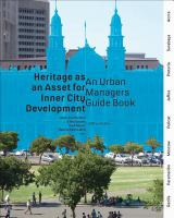Heritage as an asset for inner-city development : an urban manager's guide book : planning the past, building the future