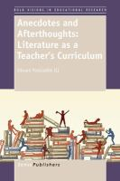 Anecdotes and afterthoughts [electronic resource] : literature as teacher's curriculum