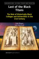 Last of the Black titans : the role of historically Black colleges and universities in the 21st century cover image