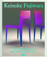 Keisuke Fujiwara : interior elements for space and product design