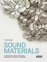 Sound materials : a compendium of sound absorbing materials for architecture and design /