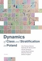 Dynamics of class and stratification in Poland /