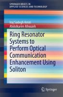 Ring Resonator Systems to Perform Optical Communication Enhancement Using Soliton [electronic resource]