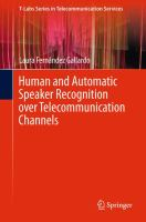 Human and Automatic Speaker Recognition over Telecommunication Channels [electronic resource]