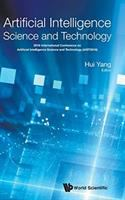 Artificial intelligence science and technology : proceedings of the 2016 International Conference (AIST2016) Shanghai, China, 15-17 July 2016 /