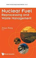 Nuclear fuel : reprocessing and waste management /