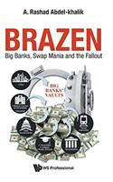 Brazen : big banks, swap mania and the fallout /