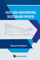 Fuzzy logic-based material selection and synthesis /