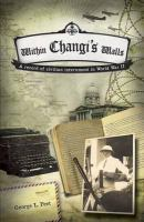 Within Changi's walls [electronic resource] : a record of civilian internment in World War II