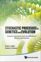 Stochastic processes in genetics and evolution [electronic resource] : computer experiments in the quantification of mutation and selection.