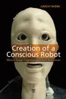Creation of a conscious robot [electronic resource] : mirror image cognition and self-awareness.