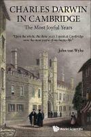 Charles Darwin in Cambridge : the most joyful years