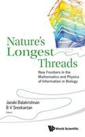 Nature's longest threads : new frontiers in the mathematics and physics of information in biology