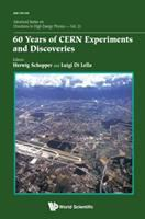 60 years of CERN experiments and discoveries