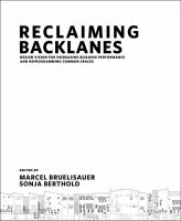 Reclaiming backlanes : design vision for increasing building performance and reprogramming common spaces