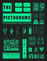 The pictograms : the pictographic evolution & graphic creation of Hanzi : font design, poster, vi, book design
