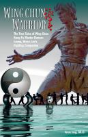 Wing chun warrior : the true tales of wing chun kung fu master Duncan Leung, Bruce Lee's fighting companion