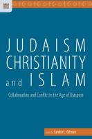 Judaism, Christianity, and Islam : collaboration and conflict in the age of diaspora