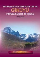 The politics of everyday life in gǐkűyű popular music of Kenya (1990-2000)