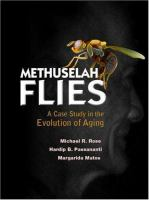 Methuselah flies : a case study in the evolution of aging