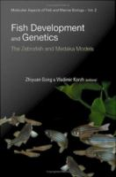 Fish development and genetics [electronic resource] : the zebrafish and medaka models