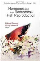 Hormones and their receptors in fish reproduction [electronic resource]