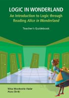 Logic in Wonderland : an introduction to logic through reading Alice in Wonderland : teacher's guidebook /