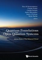 Quantum foundations and open quantum systems : lecture notes of the Advanced School cover