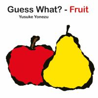 Guess What? -- Fruit