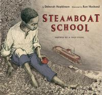 Steamboat school : inspired by a true story, St. Louis, Missouri 1847
