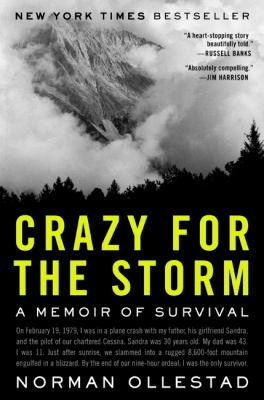 Crazy for the storm : a memoir of survival  by Norman Ollestad