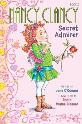 Nancy Clancy, secret admirer by Jane O'Connor