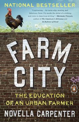 Farm City : The education of an urban farmer by Novella Carpenter