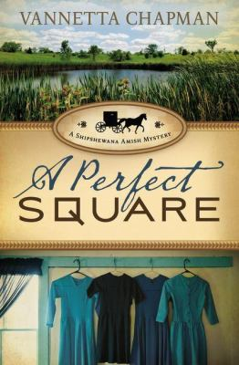 A Perfect Square: A Shipshewana Amish mystery by Vannetta Chapman