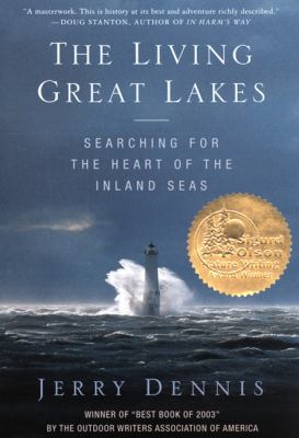 The Living Great Lakes : Searching for the heart of the inland seas by Jerry Dennis