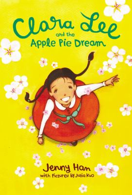 Clara Lee and the Applie Pie Dream by Jenny Han