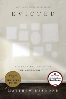 Evicted: Poverty and Profit in the American City by Matthew Desmond