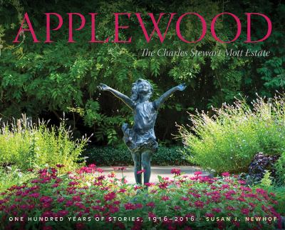 Applewood: The Charles Stewart Mott Estate by Susan Newhof