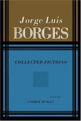 Collected Fictions - May 16, 2019 by Borges Jorge Luis