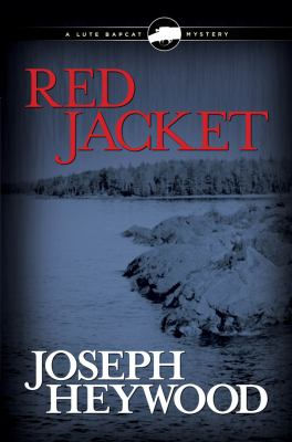 Red Jacket: a Lute Bapcat mystery by Joseph Heywood