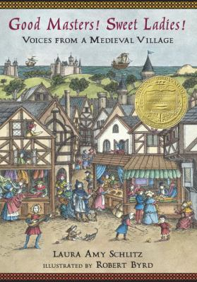 Good Masters! Sweet Ladies!: voices from a medieval village by Laura Schlitz