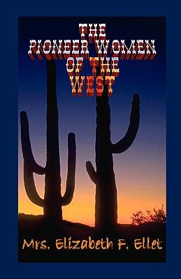 The Pioneer Women of the West by E. F. Ellet